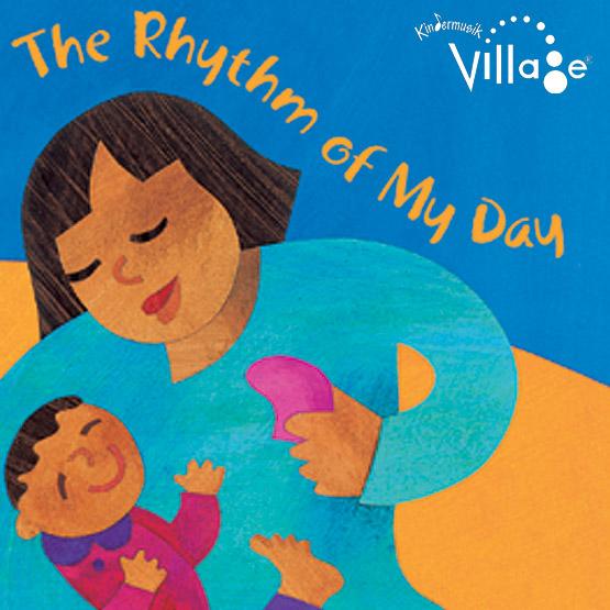Kindermusik, Rhythm of my Day